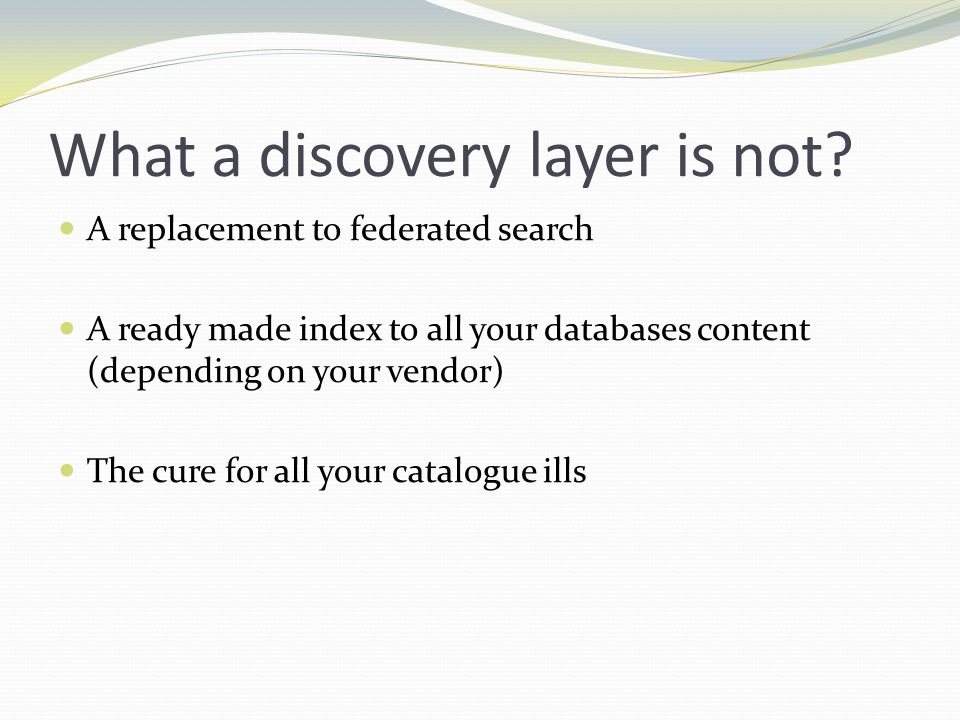 What a discovery layer is not.