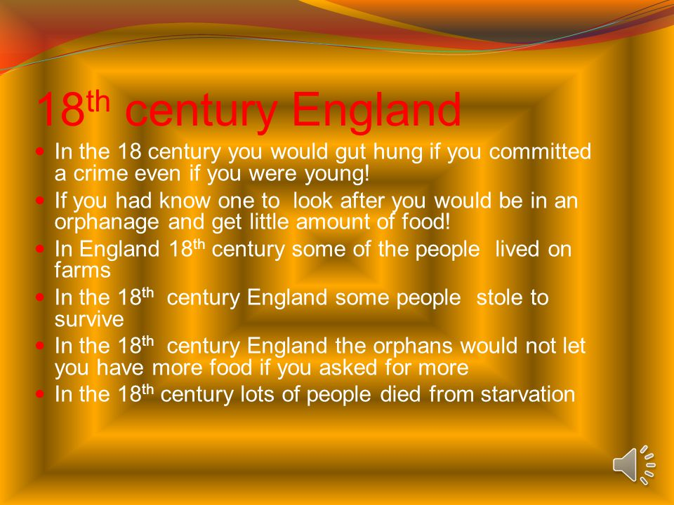 18 th century England In the 18 century you would gut hung if you committed a crime even if you were young.