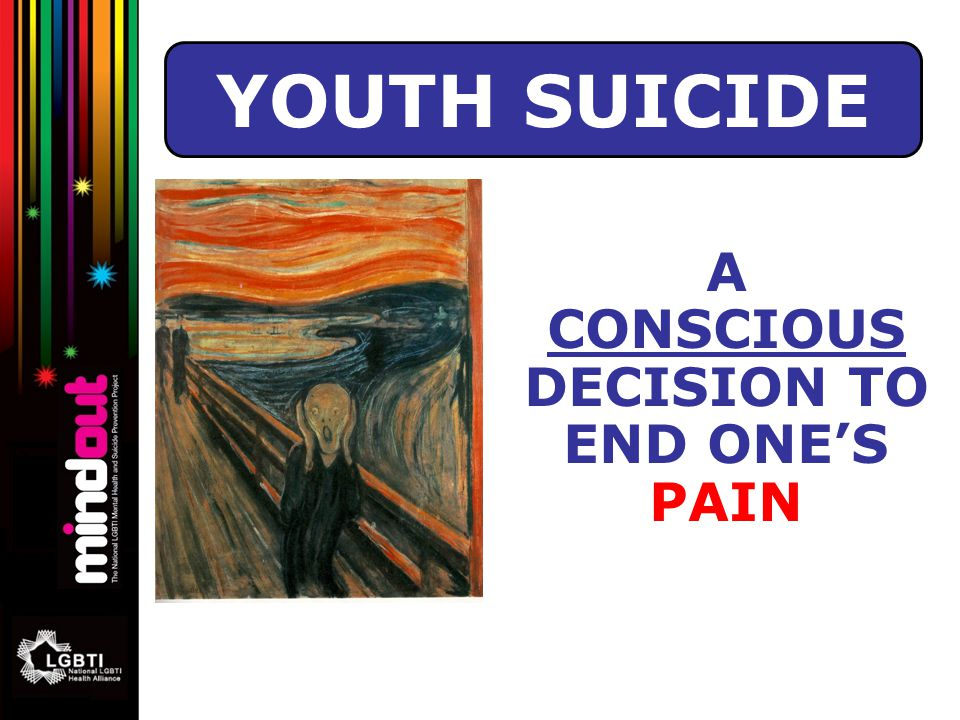 A CONSCIOUS DECISION TO END ONE'S PAIN YOUTH SUICIDE