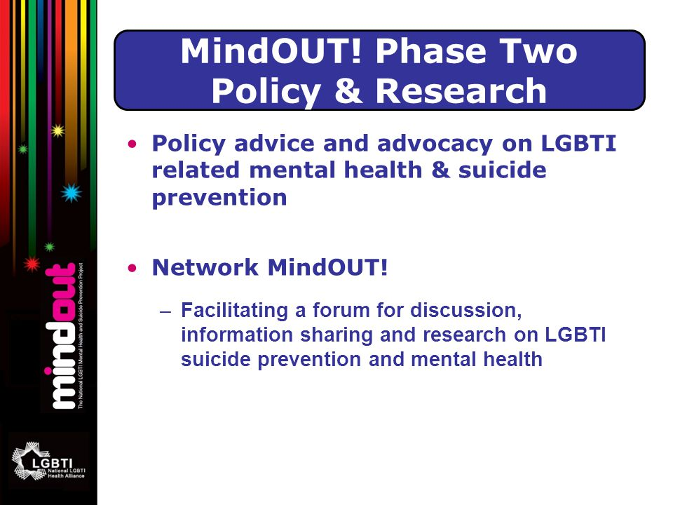 Policy advice and advocacy on LGBTI related mental health & suicide prevention Network MindOUT.