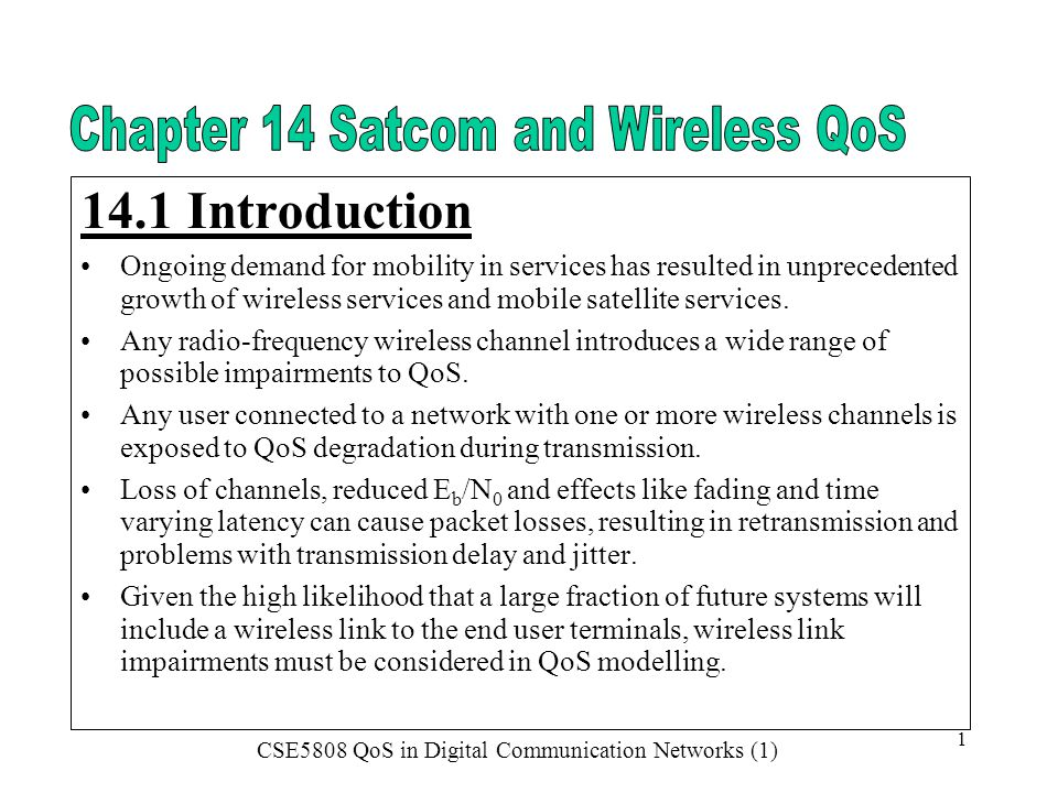 CSE5808 QoS in Digital Communication Networks (1) 1 14.1 Introduction Ongoing demand for mobility in services has resulted in unprecedented growth of