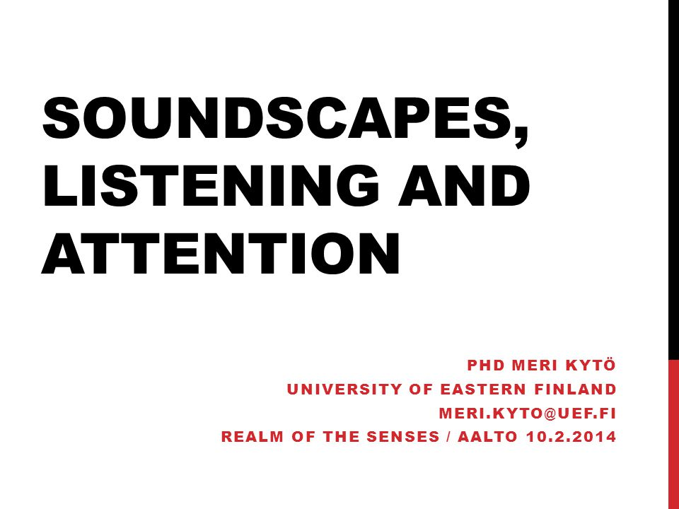 LECTURE OUTLINE Soundscape definition Soundscape Studies Acoustic communication Key terms Listening Attention Modes (intentionality) Dispositions Soundscape and sound art Phonography arranging