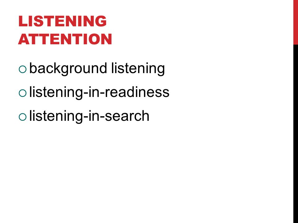 LISTENING ATTENTION  background listening  listening-in-readiness  listening-in-search
