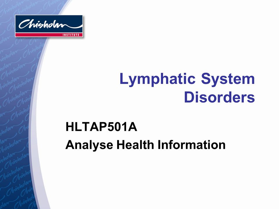 Lymphatic System Disorders HLTAP501A Analyse Health Information