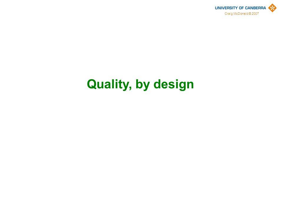 Craig McDonald © 2007 Quality, by design