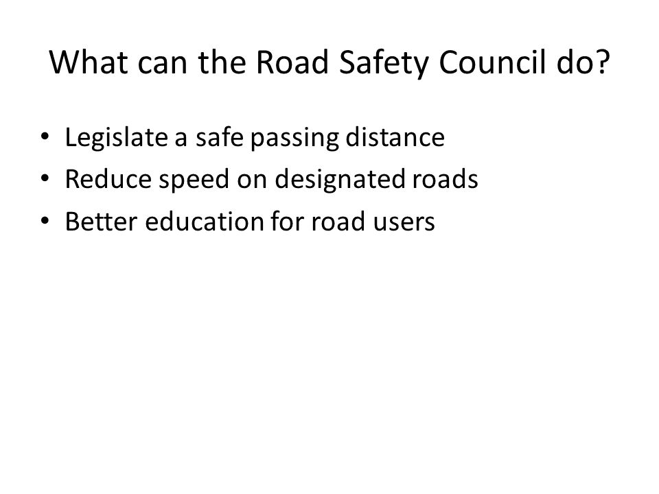 What can the Road Safety Council do.