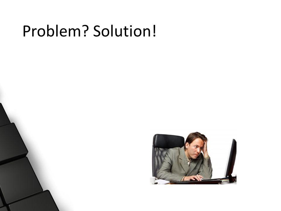 Problem Solution!
