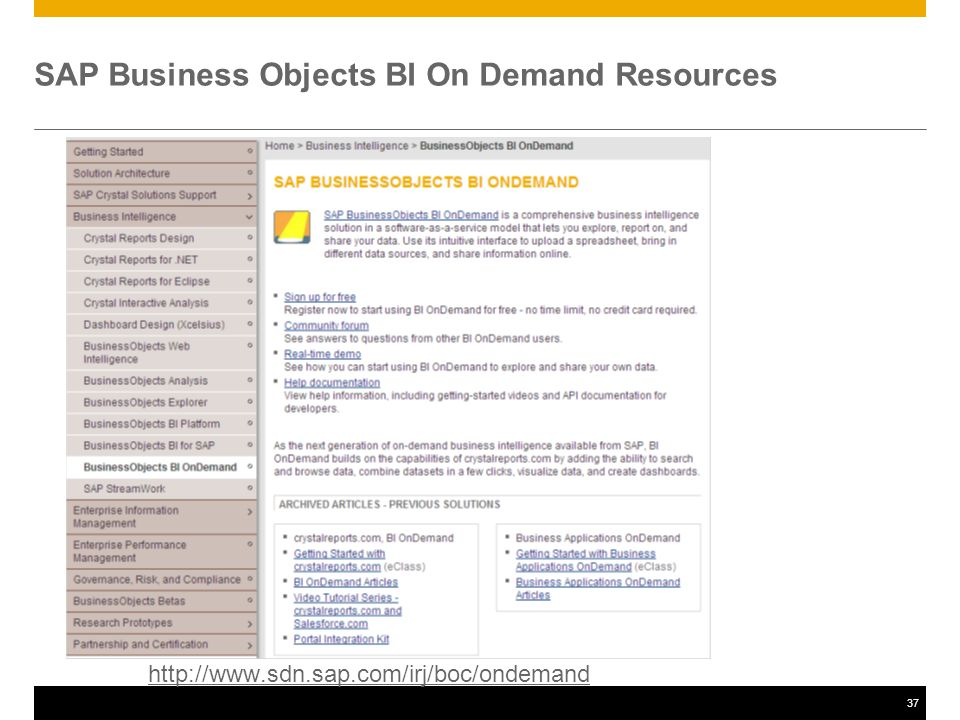 37 SAP Business Objects BI On Demand Resources http://www.sdn.sap.com/irj/boc/ondemand