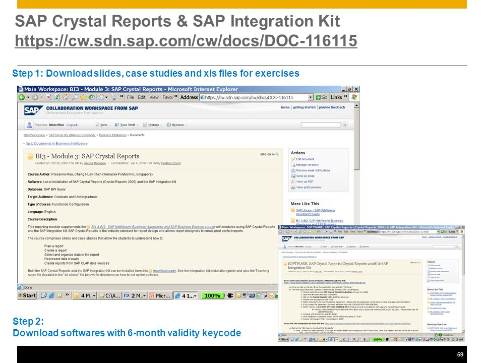 59 SAP Crystal Reports & SAP Integration Kit https://cw.sdn.sap.com/cw/docs/DOC-116115 https://cw.sdn.sap.com/cw/docs/DOC-116115 Step 2: Download softwares with 6-month validity keycode Step 1: Download slides, case studies and xls files for exercises