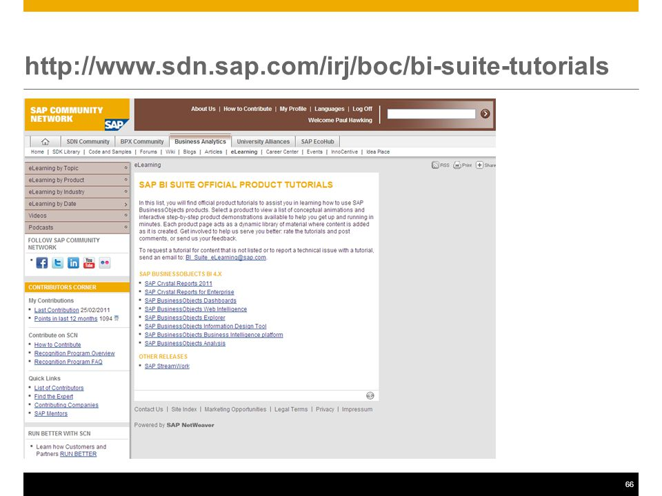 66 http://www.sdn.sap.com/irj/boc/bi-suite-tutorials