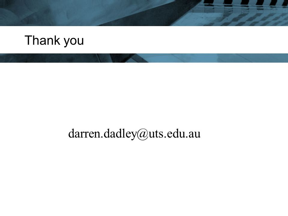 Thank you darren.dadley@uts.edu.au
