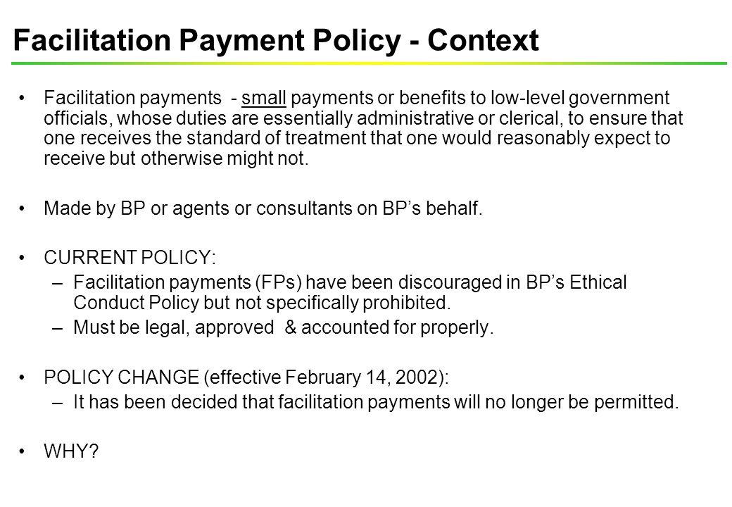 Facilitation Payments - UK Legal Changes UK corruption legislation dates back to 1889 & 1906.