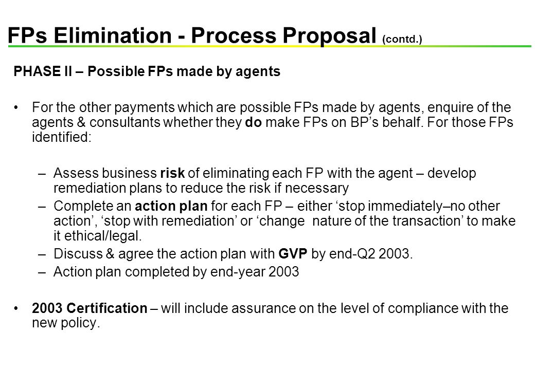 PHASE II – Possible FPs made by agents For the other payments which are possible FPs made by agents, enquire of the agents & consultants whether they do make FPs on BP's behalf.