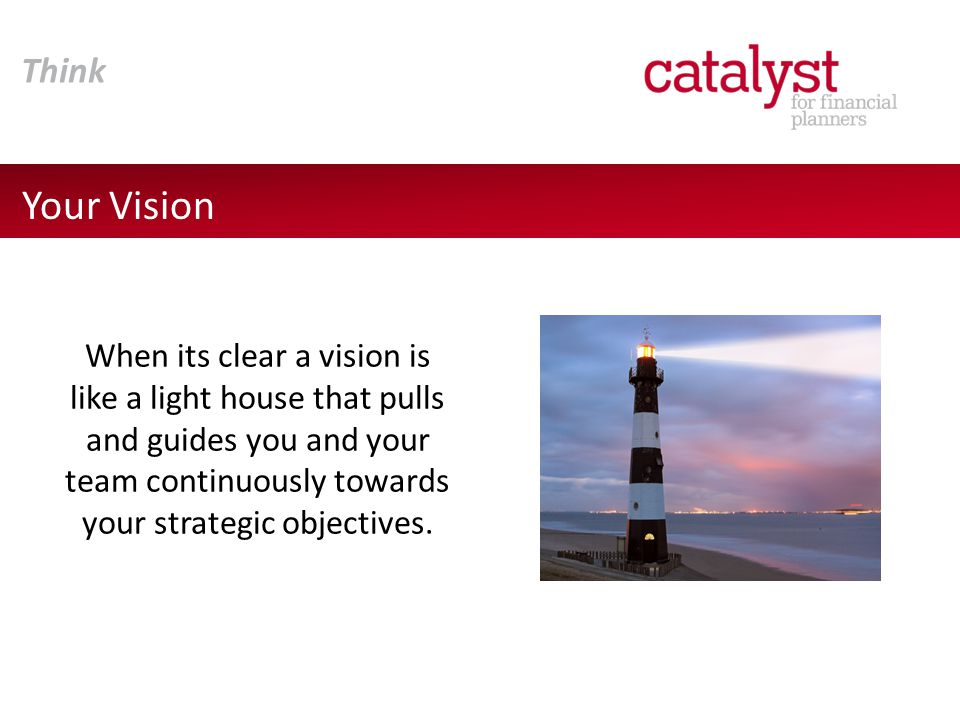 A vision statement answers the question, – Where do we want to go? It sets the direction for your business It inspires you to succeed and exceed Gives your staff & clients something to believe in Why is your vision statement important.
