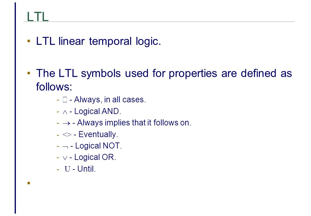 LTL LTL linear temporal logic.