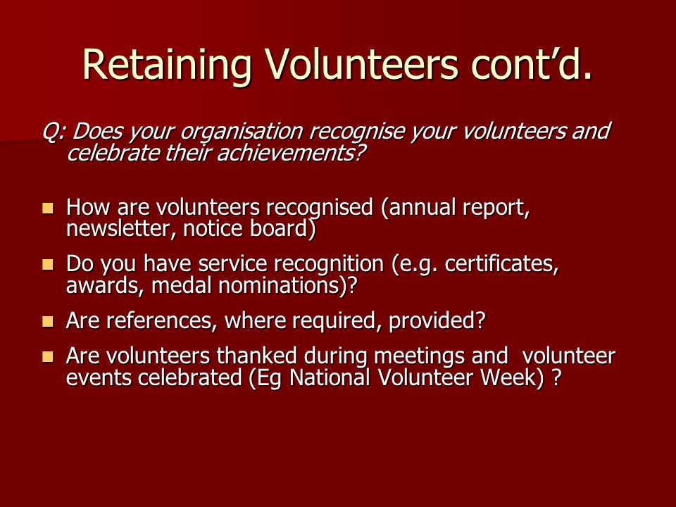 Retaining Volunteers cont'd.