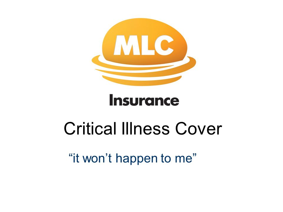 Critical Illness Cover it won't happen to me