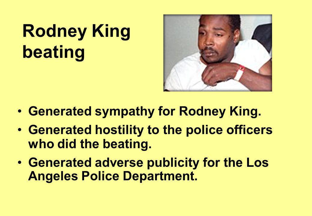 Rodney King beating: inhibition of outrage failed Video did not subscribe to the police code of silence Video cut through media's normal use of official sources and interpretations Video was not intimidated