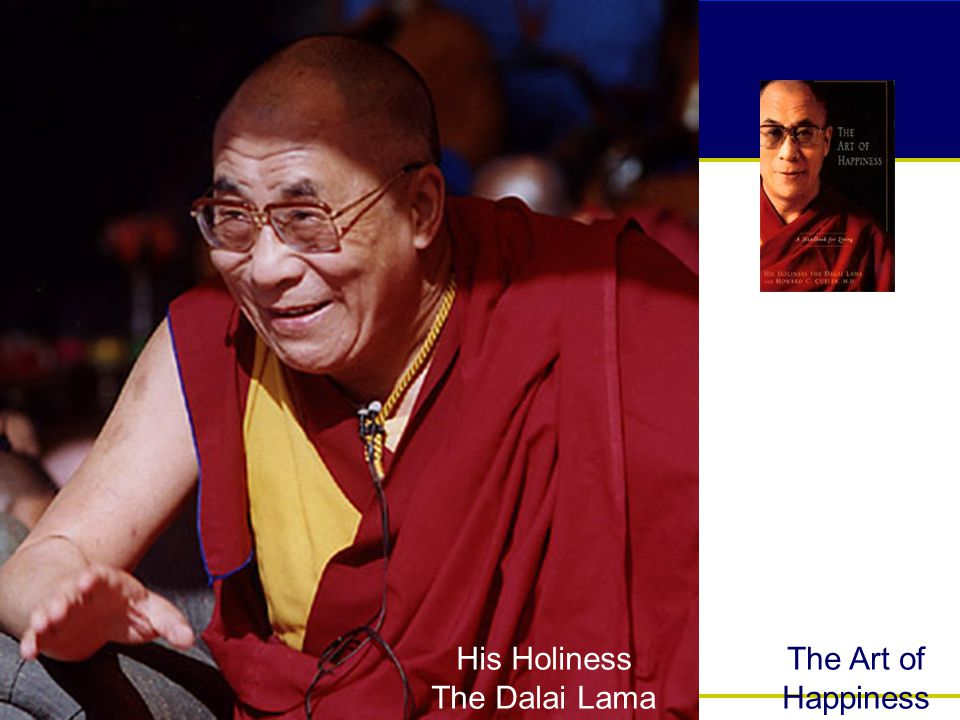 His Holiness The Dalai Lama The Art of Happiness