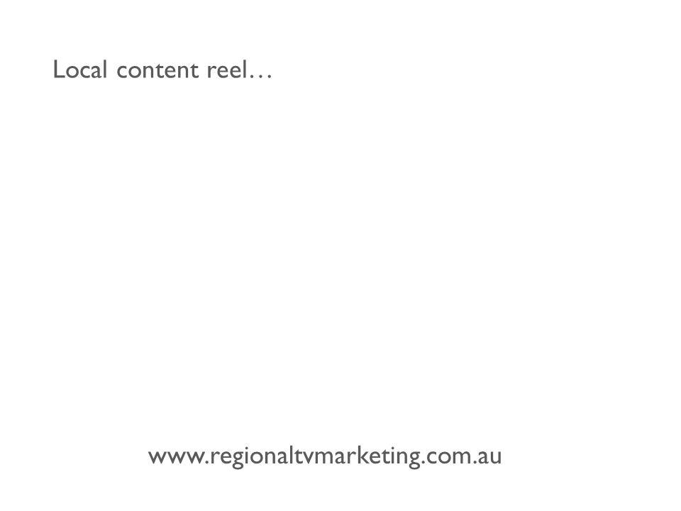www.regionaltvmarketing.com.au Local content reel…
