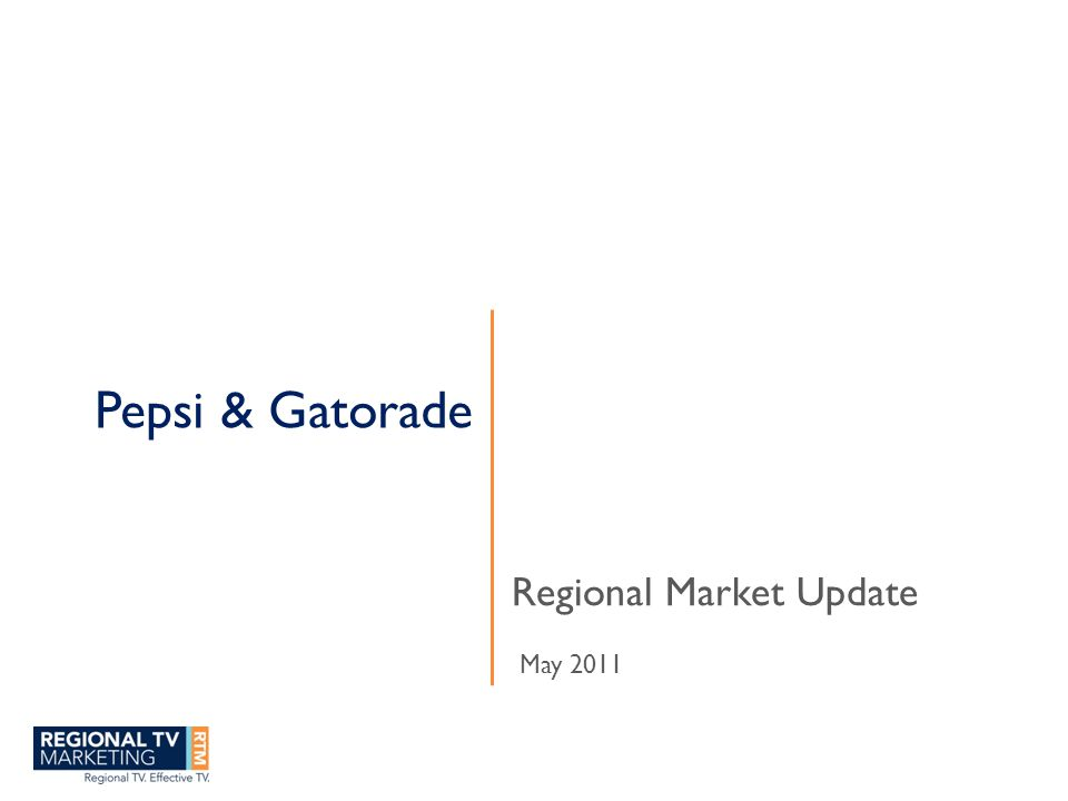 Pepsi & Gatorade Regional Market Update May 2011