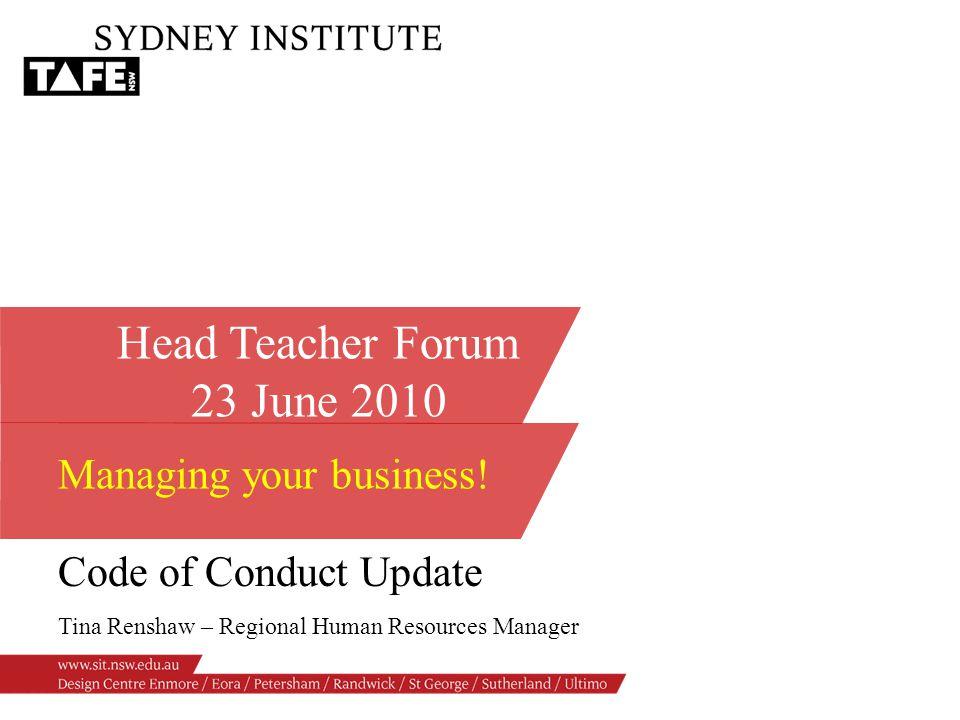 Head Teacher Forum 23 June 2010 Managing your business.