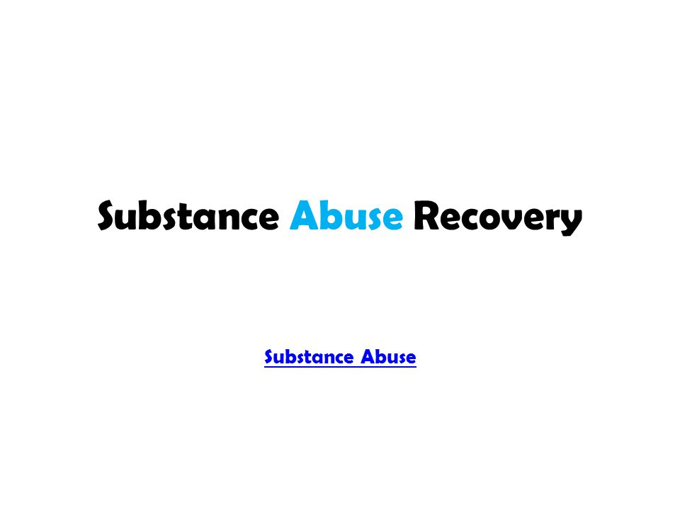 Substance Abuse Recovery Substance Abuse