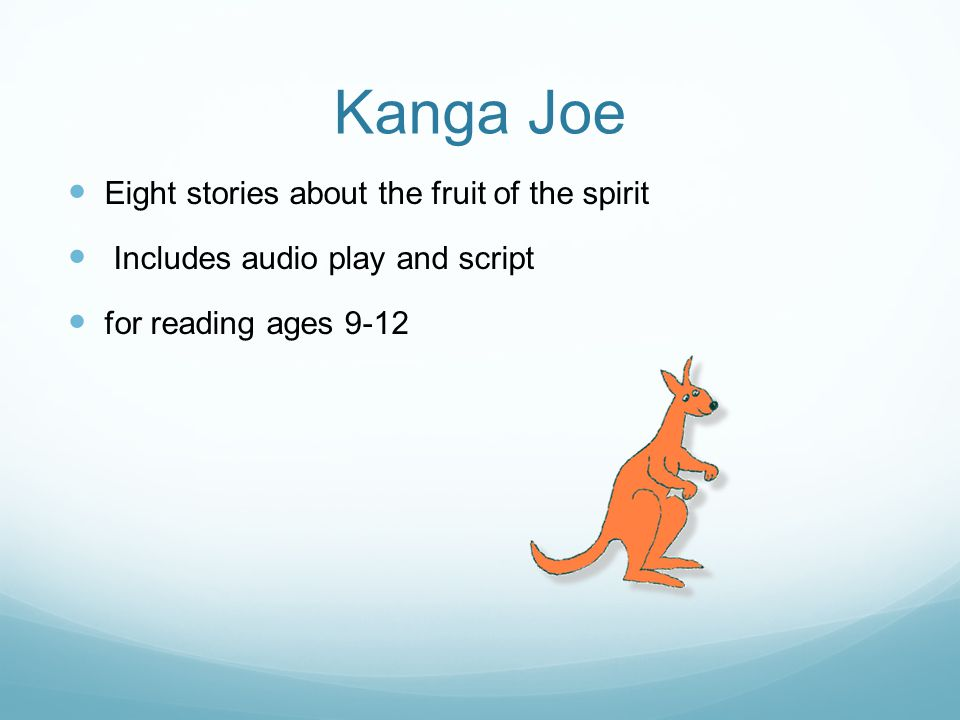 Kanga Joe Eight stories about the fruit of the spirit Includes audio play and script for reading ages 9-12