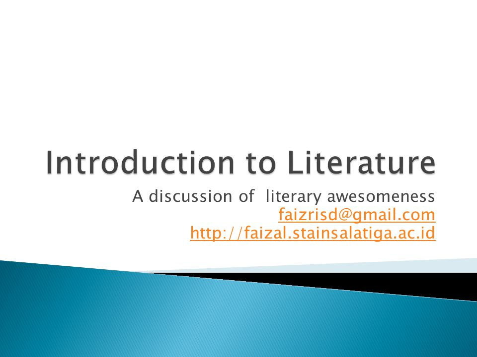 A discussion of literary awesomeness faizrisd@gmail.com http://faizal.stainsalatiga.ac.id
