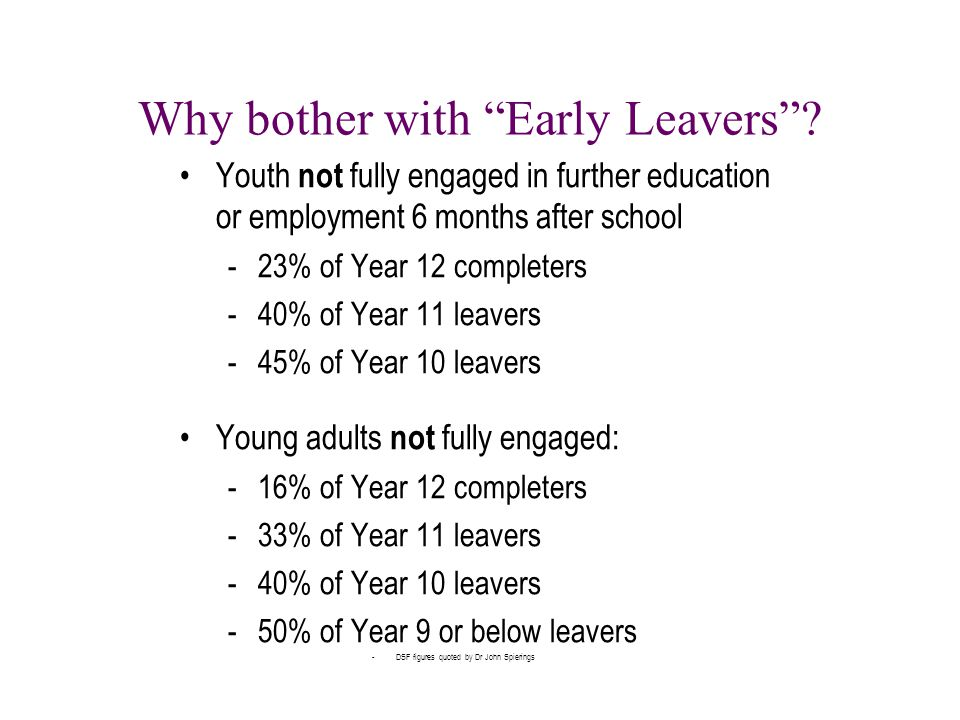 Why bother with Early Leavers .