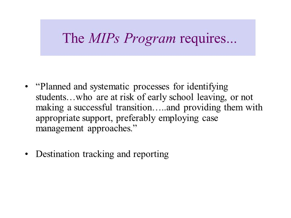 The MIPs Program requires...