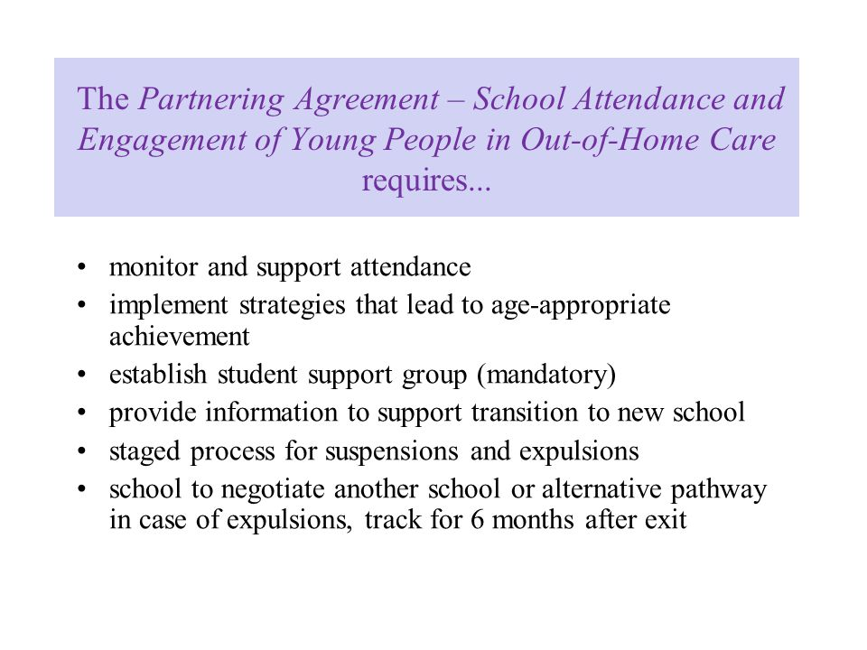 The Partnering Agreement – School Attendance and Engagement of Young People in Out-of-Home Care requires...