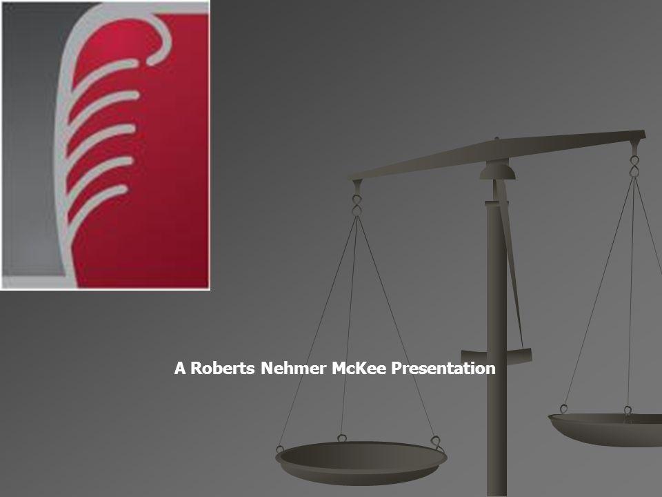 A Roberts Nehmer McKee Presentation