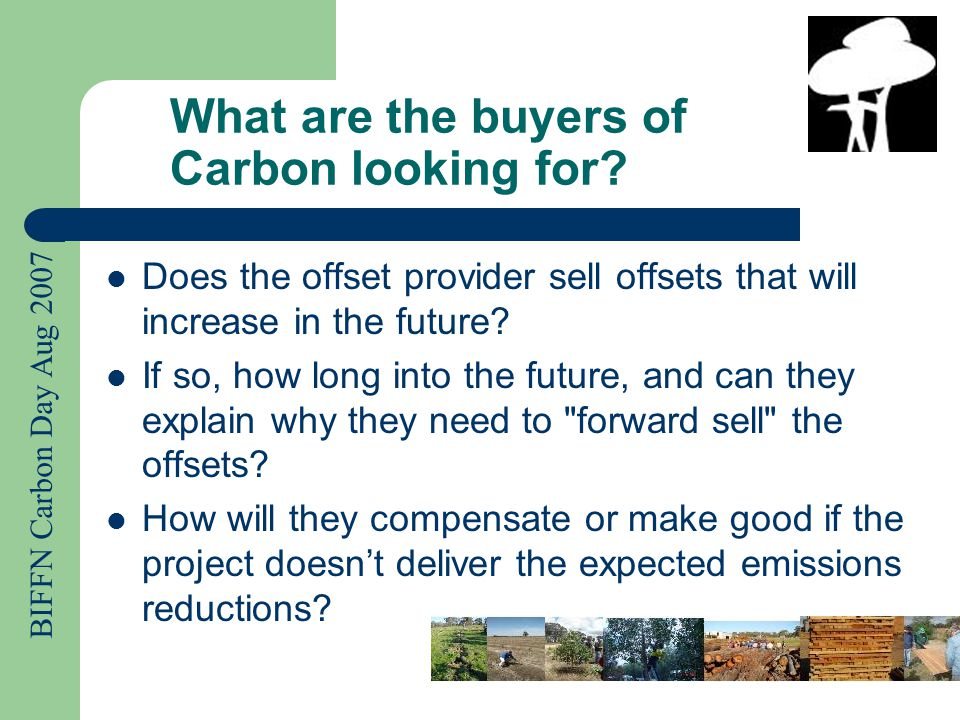 BIFFN Carbon Day Aug 2007 What are the buyers of Carbon looking for.