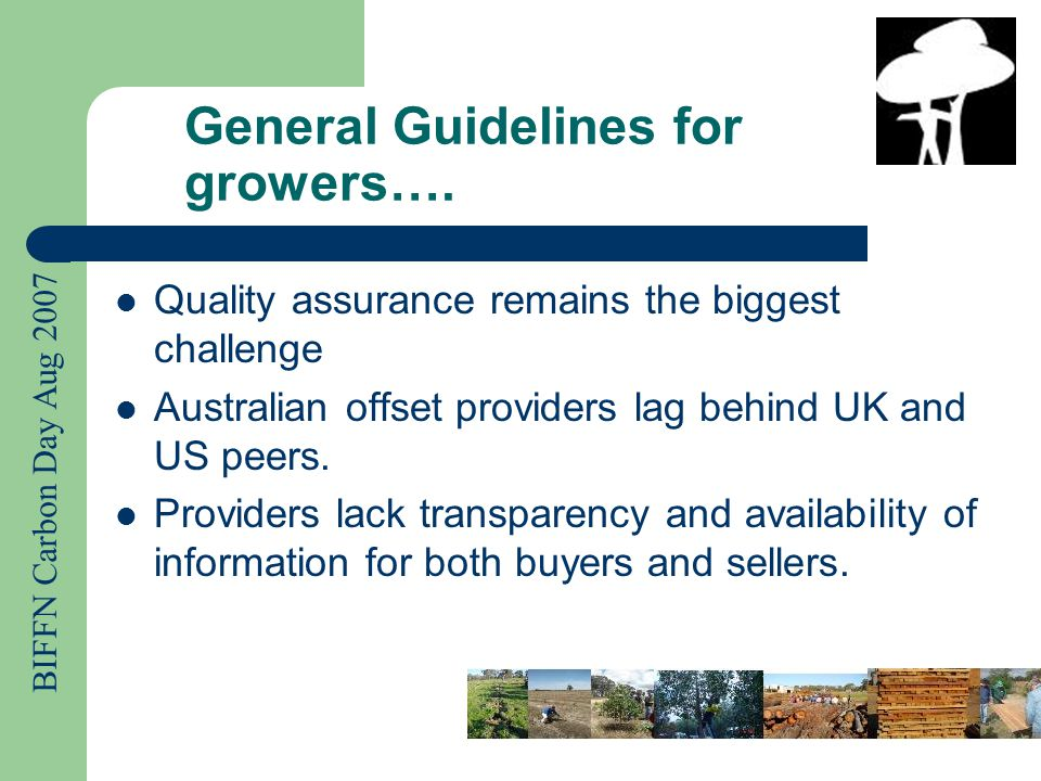 BIFFN Carbon Day Aug 2007 General Guidelines for growers….