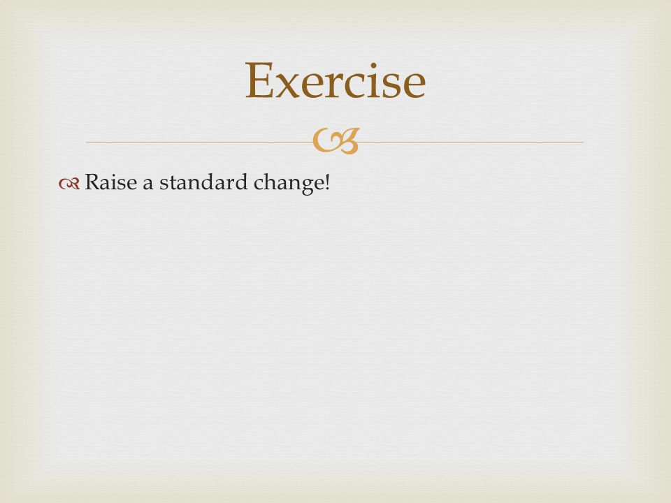   Raise a standard change! Exercise
