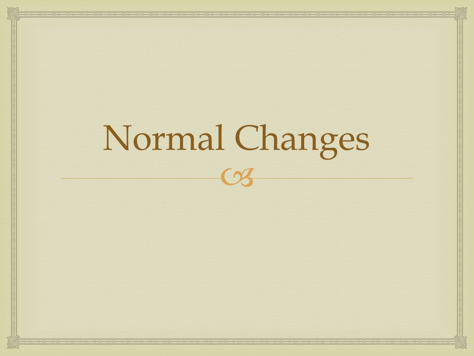  Normal Changes