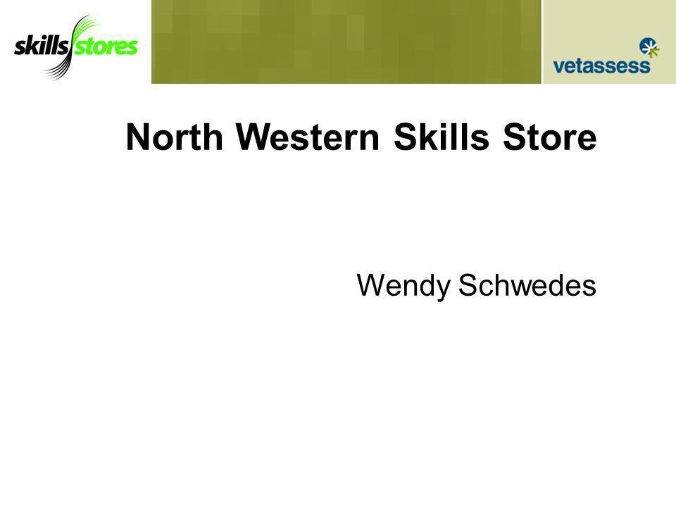 North Western Skills Store Wendy Schwedes