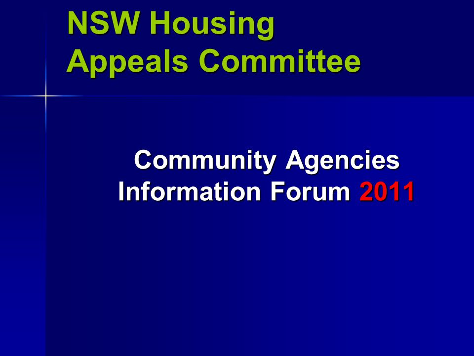 NSW Housing Appeals Committee Community Agencies Information Forum 2011