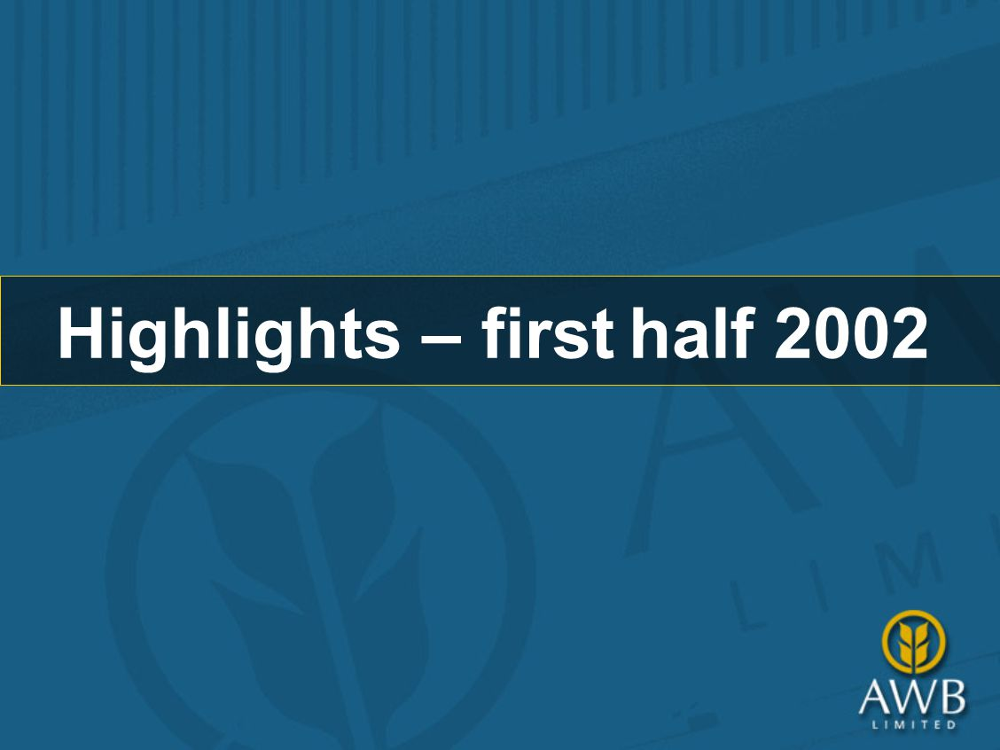 Highlights – first half 2002