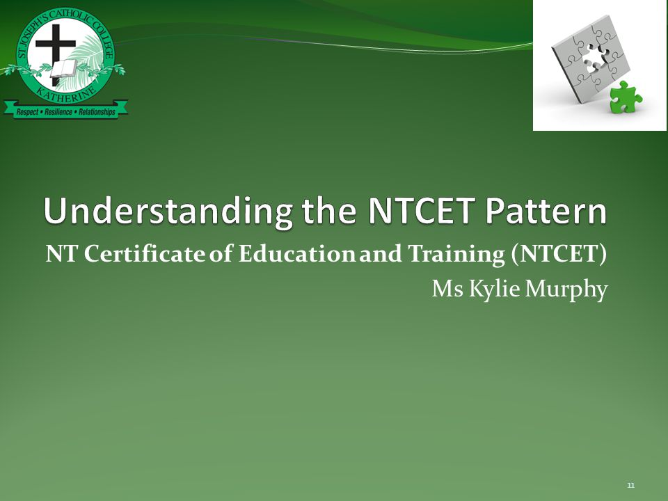NT Certificate of Education and Training (NTCET) Ms Kylie Murphy 11