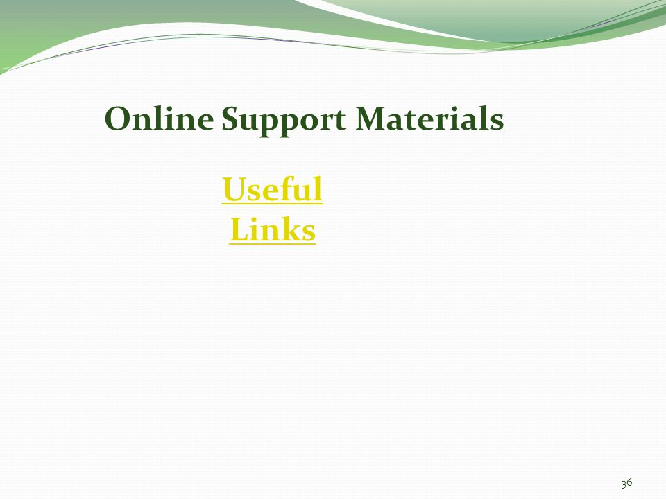 Online Support Materials Useful Links 36