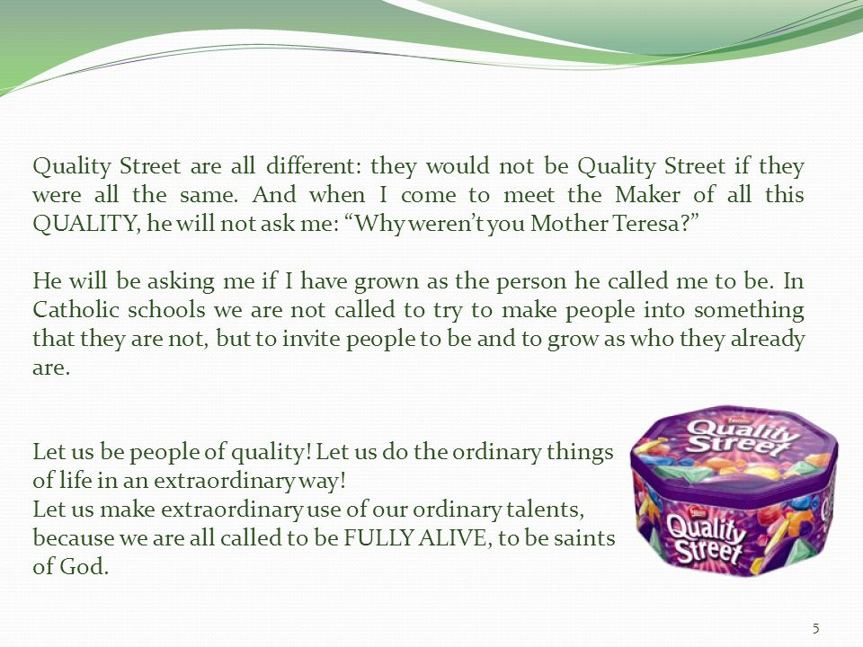 Quality Street are all different: they would not be Quality Street if they were all the same.