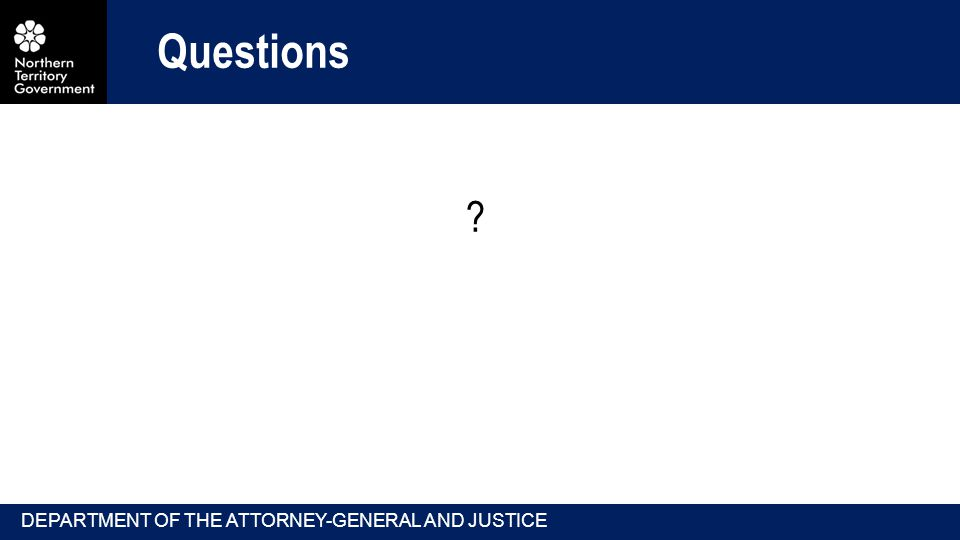 Questions DEPARTMENT OF THE ATTORNEY-GENERAL AND JUSTICE