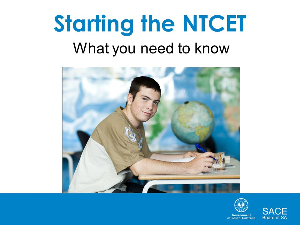 Starting the NTCET What you need to know