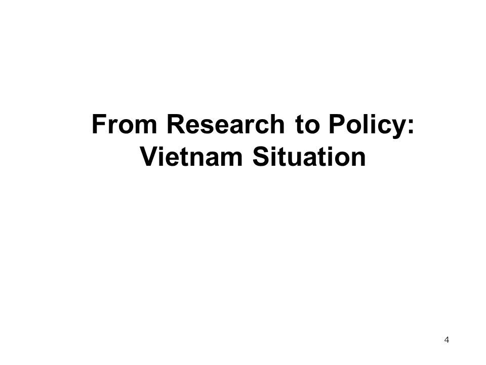 4 From Research to Policy: Vietnam Situation