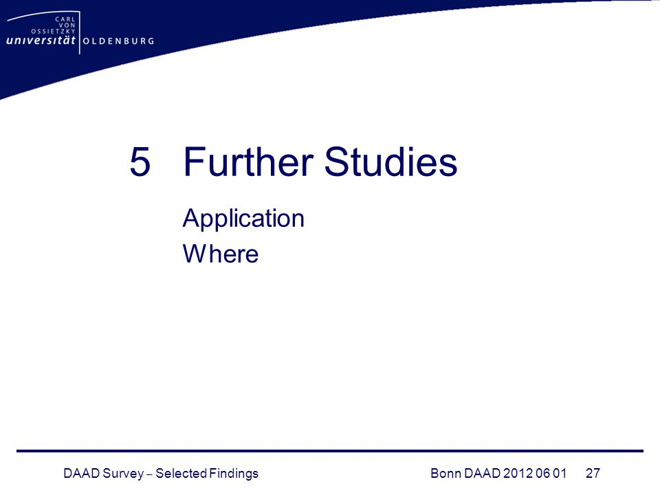 DAAD Survey – Selected FindingsBonn DAAD Further Studies Application Where