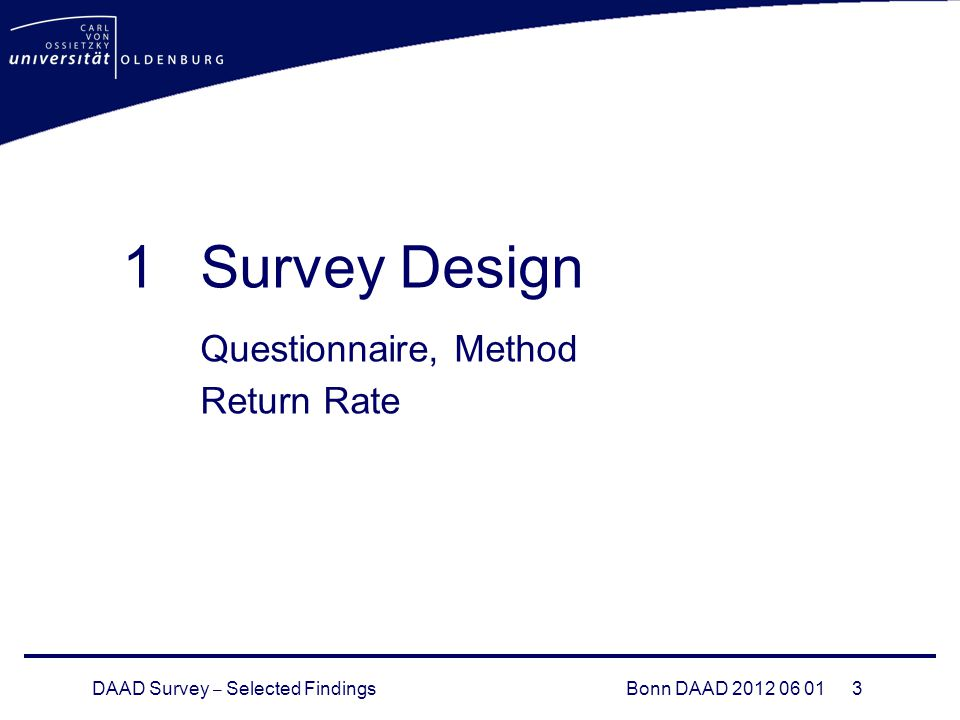 DAAD Survey – Selected FindingsBonn DAAD 2012 06 01 3 1Survey Design Questionnaire, Method Return Rate