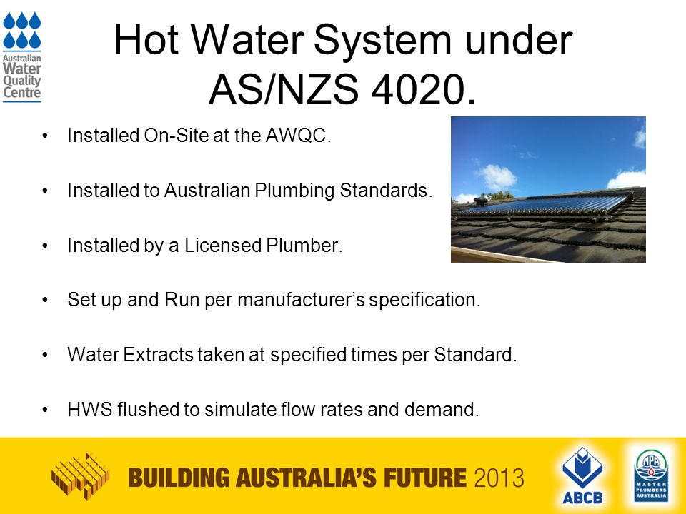 Hot Water System under AS/NZS 4020. Installed On-Site at the AWQC.