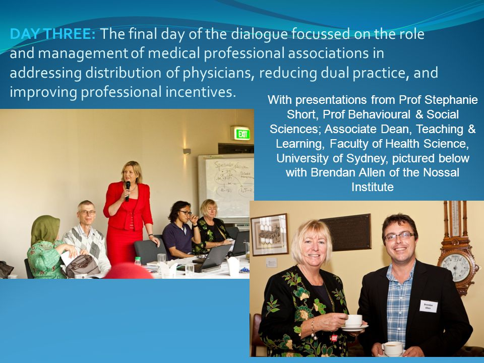 DAY THREE: The final day of the dialogue focussed on the role and management of medical professional associations in addressing distribution of physicians, reducing dual practice, and improving professional incentives.